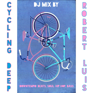 Cycling Deep DJ Mix by Robert Luis
