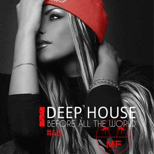 Deep House Session #46 vs Madeinfredd