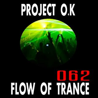 Project O.K Presents. Flow Of Trance Episode 62 [20.09.2016]