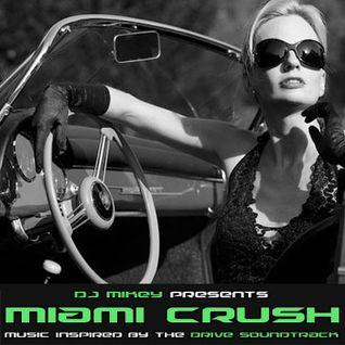 Miami Crush | Drive Soundtrack Influenced | DJ Mikey