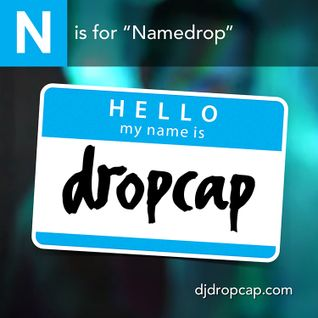 N is for Namedrop
