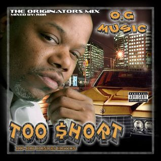 The Originator's Mix...OG Music! 2 (Mixed By R8R) Too $hort Hip Hop Honors Edition