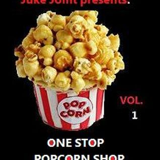 Juke Joint Presents:  One Stop Popcorn Shop
