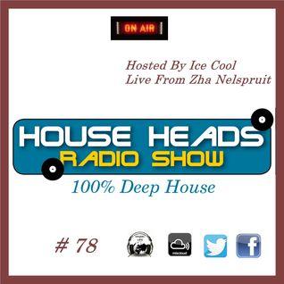 HH 78 HouseHeads = RadioShow ( Live From Zha Nelspruit )