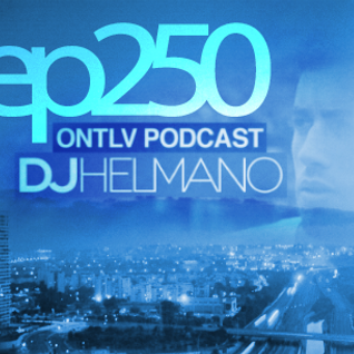 ONTLV PODCAST - Trance From Tel-Aviv - Episode 250 - Mixed By DJ Helmano