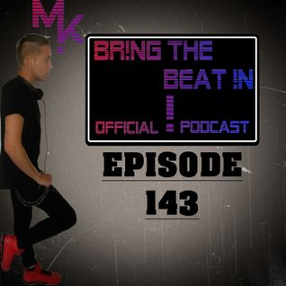 BR!NG THE BEAT !N Official Podcast [Episode 143]