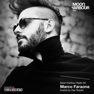 Moon Harbour Radio 55: Marco Faraone, hosted by Dan Drastic