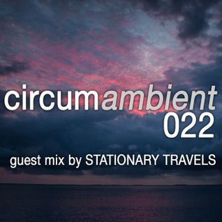 circumambient 022 (guest mix by Stationary Travels)