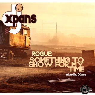 Something To Show For My Time (mixed by Xpans) - April 2010