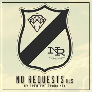 No Requests DJs (Fayo x Neals Barkley) UV Premiere Promo Mix