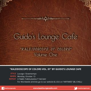 "Album presentation: ""Kaleidoscope Of Colors"" Vol. 01 by Guidos Lounge Cafe"