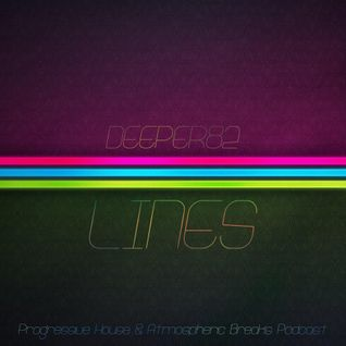 Deeper82 - Lines (Prog House & Atmo Breaks Podcast)