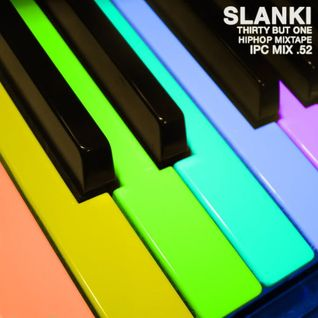 IPCMix052 - Slanki - Thirty But One - Hip-Hop Mixtape