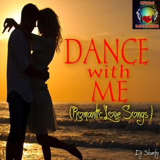 DANCE WITH ME (Romantic Love Songs)