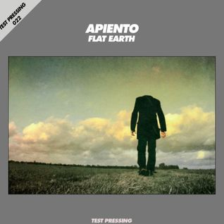Test Pressing 022 / Apiento / Flat Earth
