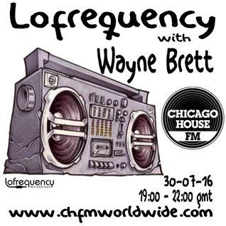 Wayne Brett's Lofrequency Show on Chicago House FM 30-07-16