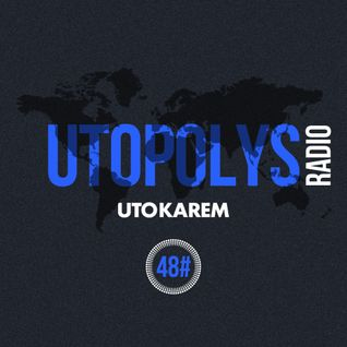 Uto Karem - Utopolys Radio 048 (December 2015)