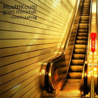 LeFrog - MoultiKoulti Goes Minimal