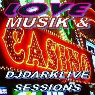 DJDARKLIVE LOVE_MUSIK_& CASINO SESSION PANAMA