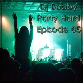 Dj Bobby - Party Hard Ep.65