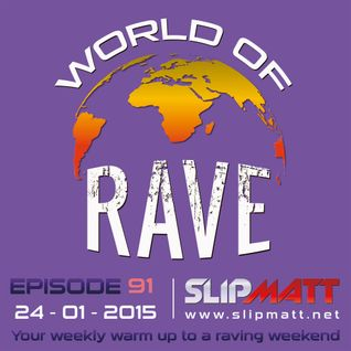 Slipmatt - World Of Rave #91