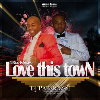 Dj Paparazzi ft Rico K-Suave - Love This Town [2015]
