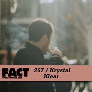 FACT Mix 267: Krystal Klear