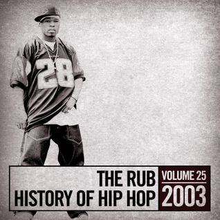 The Rub's Hip-Hop History 2003 Mix