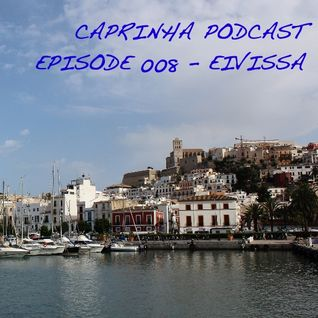 Caprinha podcast - Episode#008 Eivissa