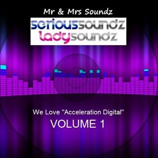 We Love ''Acceleration Digital'' Vol 1 Mixed By Serious Soundz & Lady Soundz
