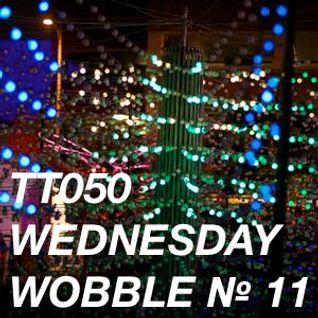 TT050 - Wednesday Wobble № 11