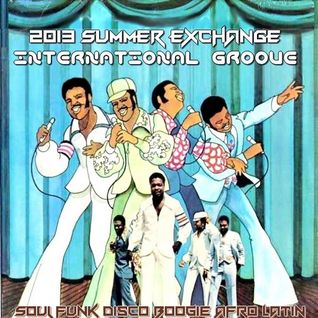 2013 SUMMER EXCHANGE INTERNATIONAL GROOVE - 1st Meeting WithThe Soulparanos