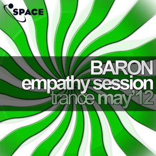 SPACE pres. Baron Empathy Session TRANCE MAY12