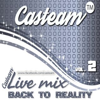 Casteam Live mix vol 2. Back to Reality