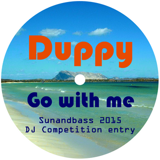 Duppy – Go With Me [Sunandbass 2015 DJ Competition Entry Mix]
