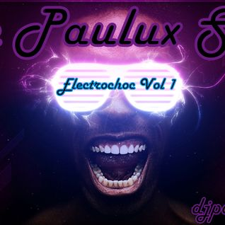 The Paulux Show (Electrochoc Vol 1)