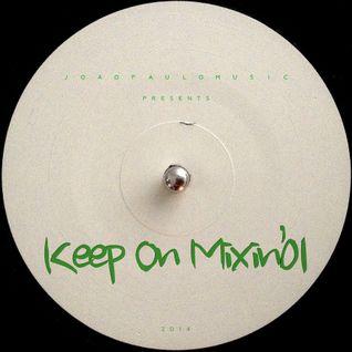 KOM#01 Keep On Mixin' by Joao Paulo