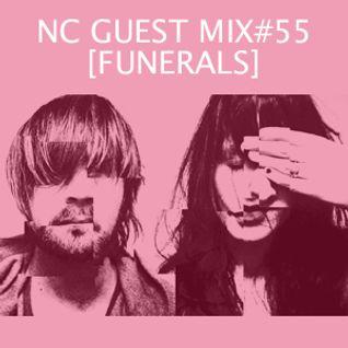 NC GUEST MIX#55: FUNERALS