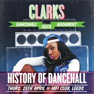 Clarks History of Dancehall Mix - April 2013