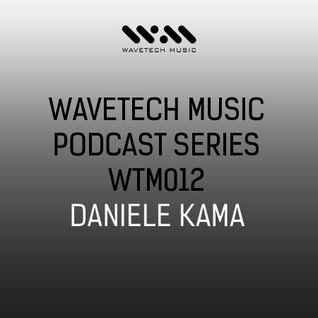 Wavetech Music. Podcast Series - [WTM012 - Daniele Kama]