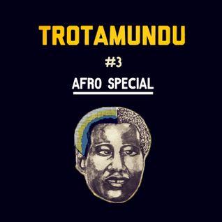 """bri_TROTAMUNDU #3:  """"Afro Special"""""""