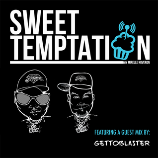 Sweet Temptation Radio Show by Mirelle Noveron #24 - Guest Mix From Gettoblaster