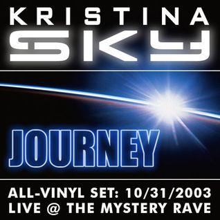 Kristina Sky Live @ The Mystery Rave (aka Journey) [10-31-03] [All Vinyl Set]