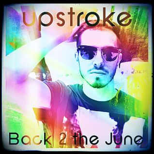 Upstroke - Back 2 the June