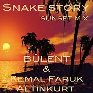 snake story - sunset mix-Bülent feat Kemal Faruk Altinkurt