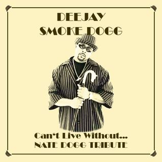 Smoke Dogg - Can't Live Without...Nate Dogg Tribute (2011)