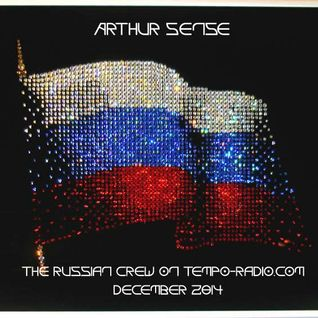Arthur Sense - The Russian Crew [December 2014] on tempo-radio.com