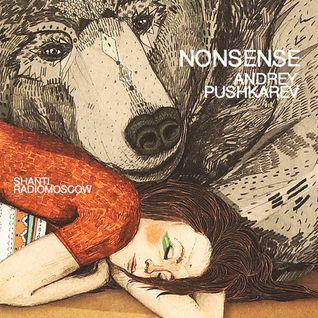 Andrey Pushkarev - Shanti Radio: Nonsense
