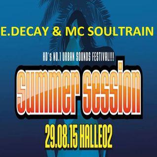 E.Decay & Mc Soultrain @ SummerSession 2015