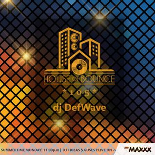 House of Bounce #105 - dj DefWave